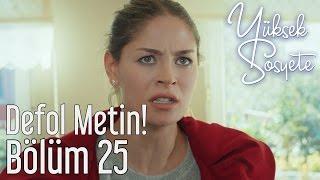 Yüksek Sosyete 25. Bölüm - Defol Metin!
