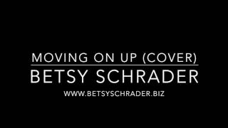 Moving on Up (cover) By Betsy Schrader
