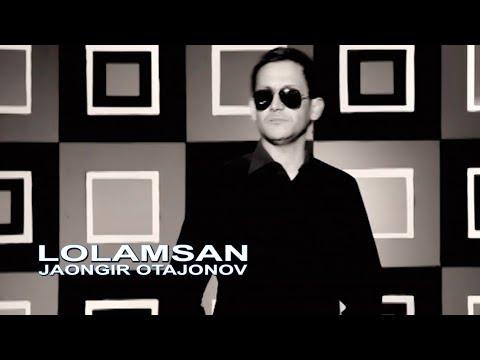 Jahongir Otajonov - Lolamsan | Жахонгир Отажонов - Лоламсан