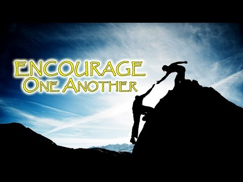Encourage One Another by Pastor Randy Sampson