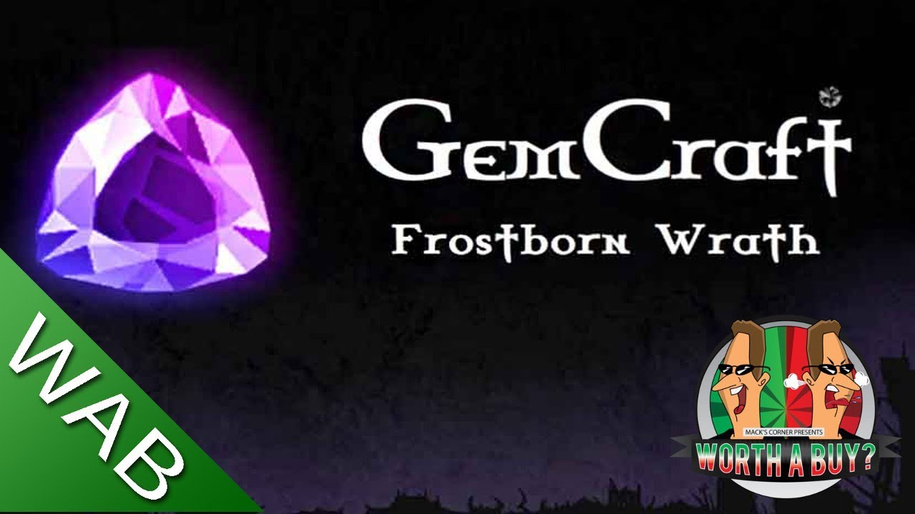 GemCraft Frostborn Wrath Review - Am back! Almost. (Video Game Video Review)