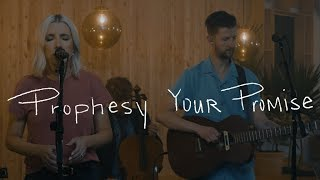 Bryan & Katie Torwalt - Prophesy Your Promise (Acoustic Video)