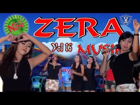 Zera Musik Terbaru 2017 Volume 16 Video Remix Full Album Orgen Lampung