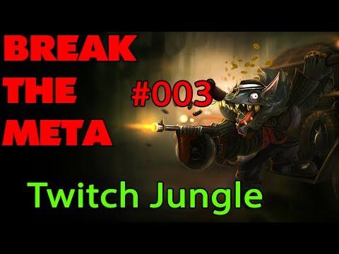 Break the Meta #003 | Twitch Jungle