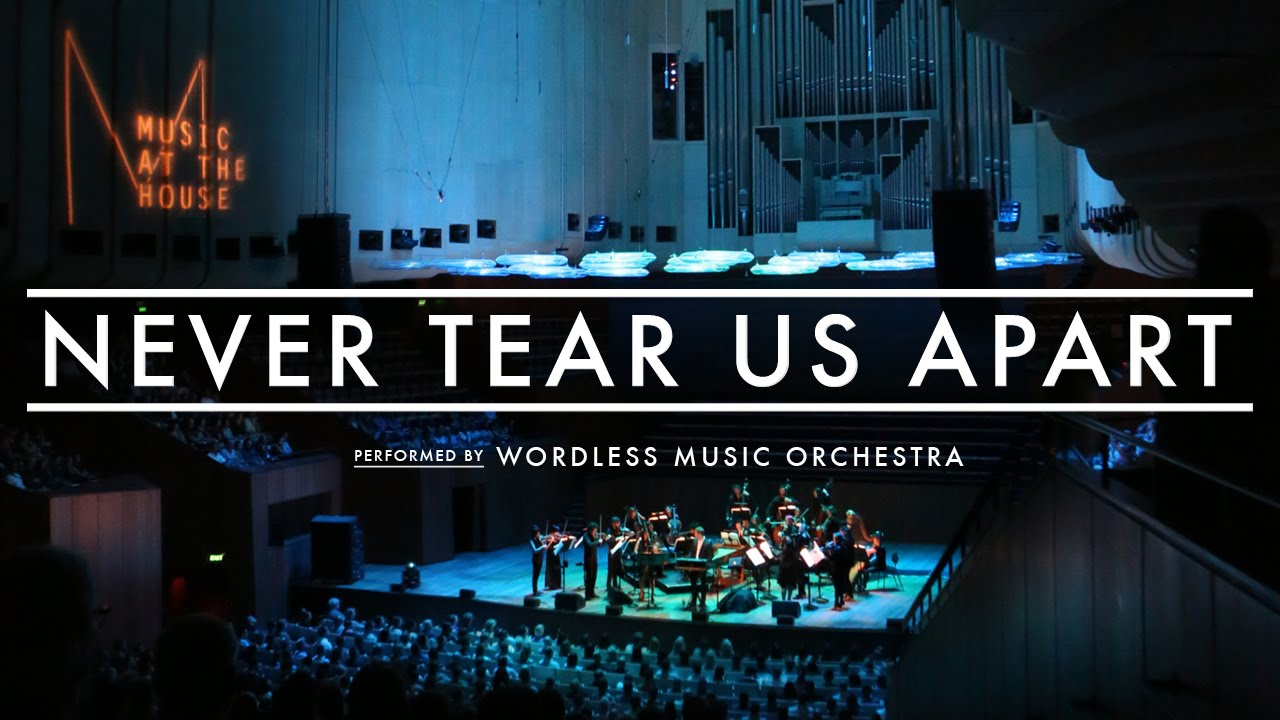 Wordless music orchestra never tear us apart inxs cover for House music orchestra