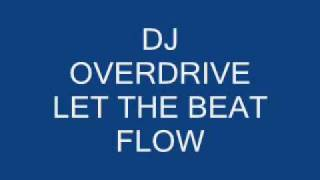 LET THE BEAT FLOW - Dj overdrive