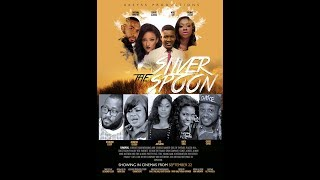 THE SILVER SPOON MOVIE MAIN TRAILER, DIRECTED BY DESMOND ELLIOT & PRODUCED BY ANITA ODIA