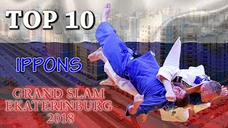 TOP 10 IPPONS | Grand Slam Ekaterinburg 2018 | 柔道