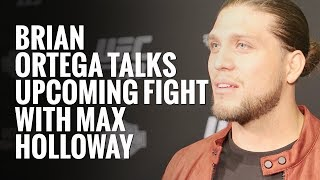 Brian Ortega talks his upcoming fight with Max Holloway at UFC 231