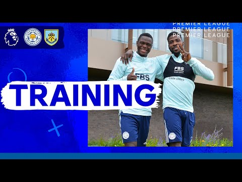 Foxes Prepare For Burnley | Leicester City vs. Burnley