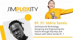 Architectural Technology & Engineering the Future through Hip-Hop & Nature with Iddris Sandu Pt 1
