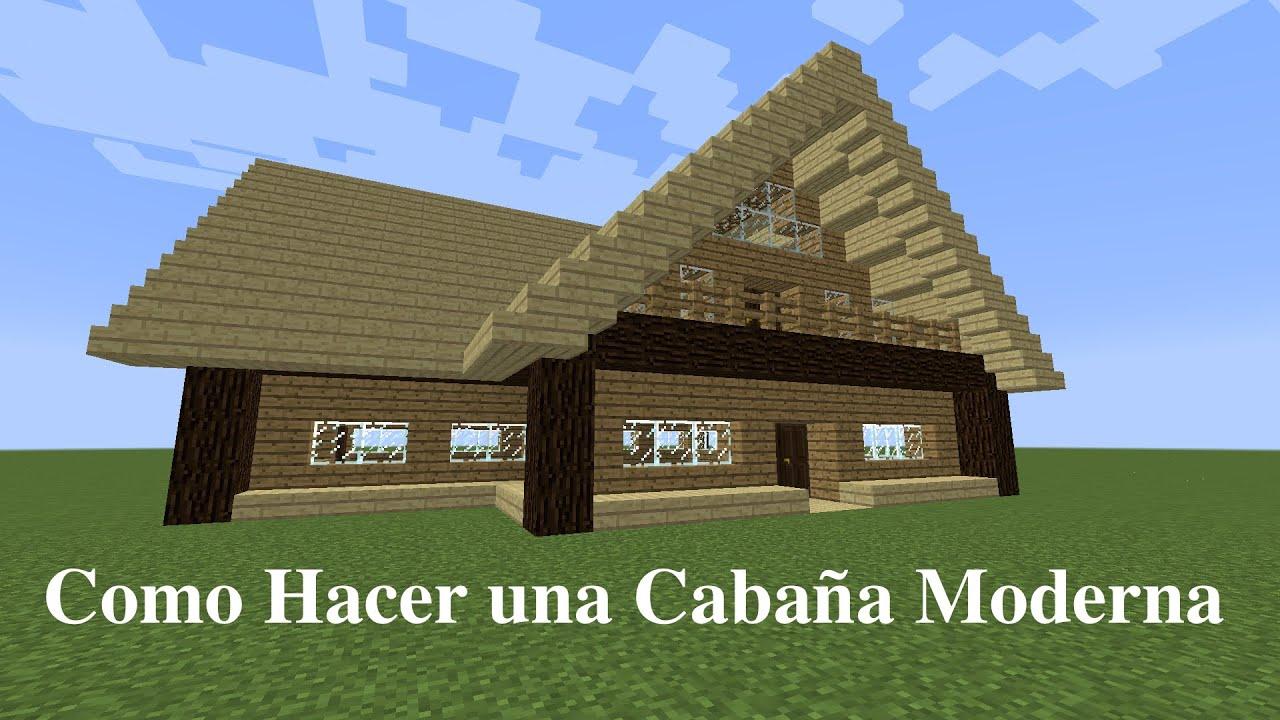 Como hacer una caba a moderna youtube - Como construir una cabana ...