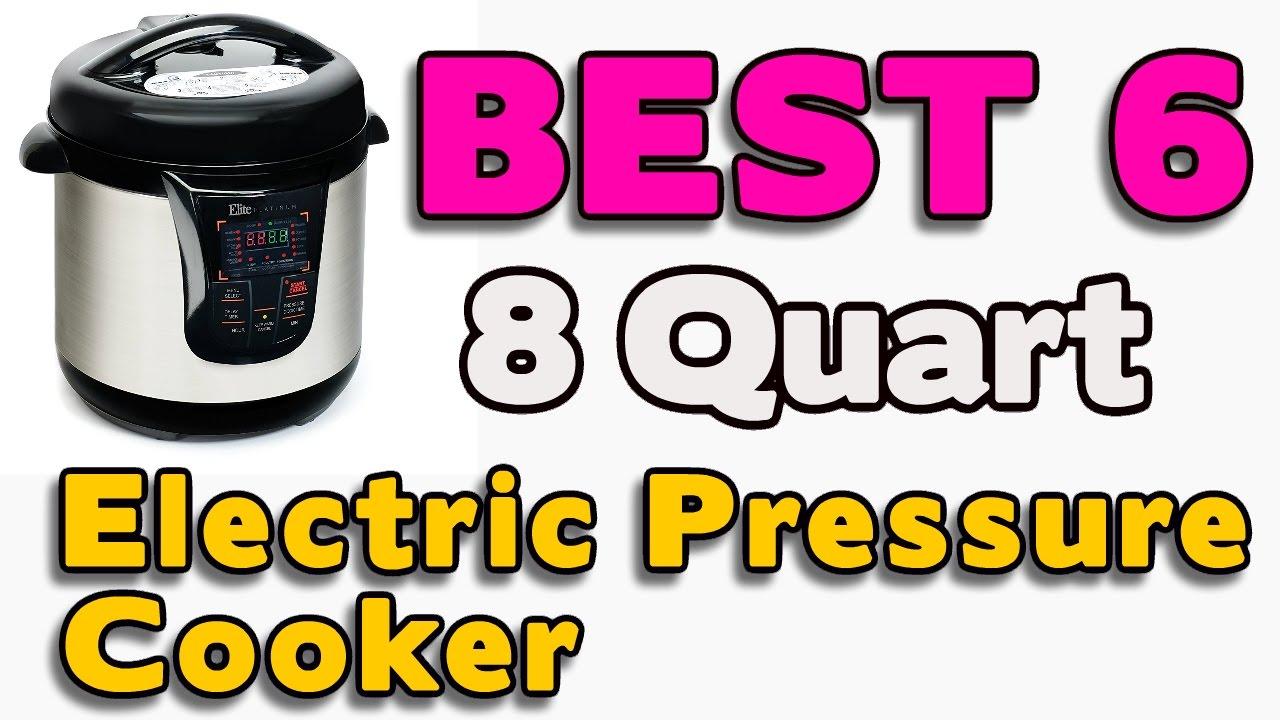 6 Best 8 Quart Electric Pressure Cookers