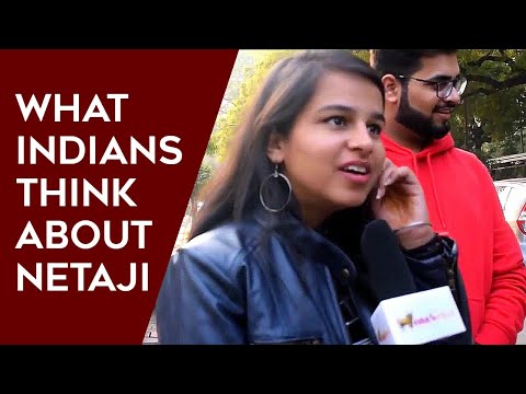 What Indians think about Netaji