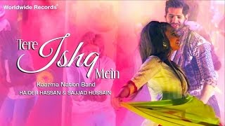Download lagu Tere Ishq Mein | Full Song - KAARMA NATION