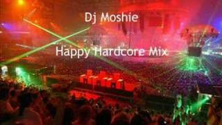 Happy Hardcore Mix by Dj Moshie
