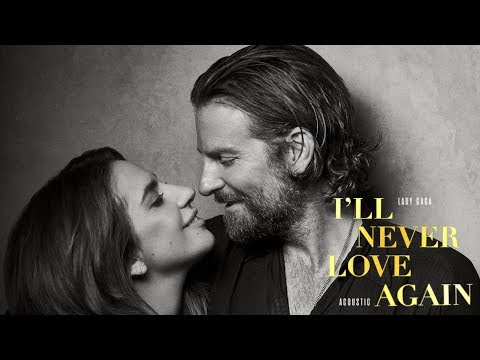 Lady Gaga - I'll Never Love Again (Acoustic) [from A Star Is Born]
