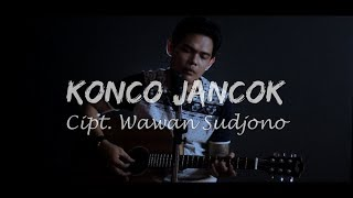 KONCO JANCOK - Wawan Sudjono [official video]