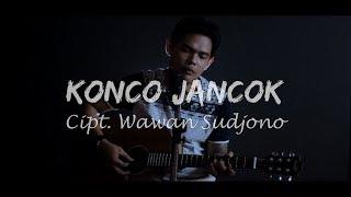 Download KONCO JANCOK - Wawan Sudjono [Acoustic Version]