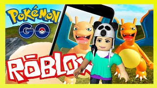 ROBLOX-POKÉMON GO: HAVE YOUR POKEMONS