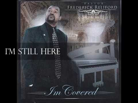 Pastor Frederick Reliford - I'm Still Here