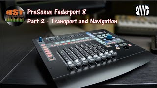 Presonus Faderport 8 Walk Through and Review Part 2 - Transport and Navigation