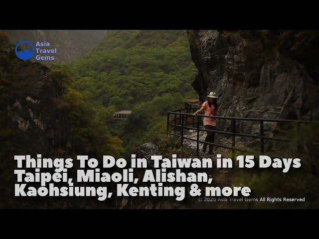 Things To Do in Taiwan in 15 Days - Taipei Miaoli Alishan Kaohsiung Kenting Pingxi Jiufen and more