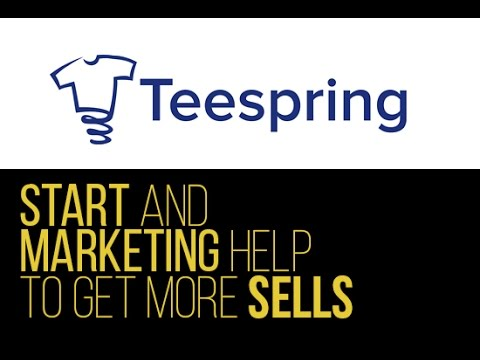 How to get start and marketing help for teespring