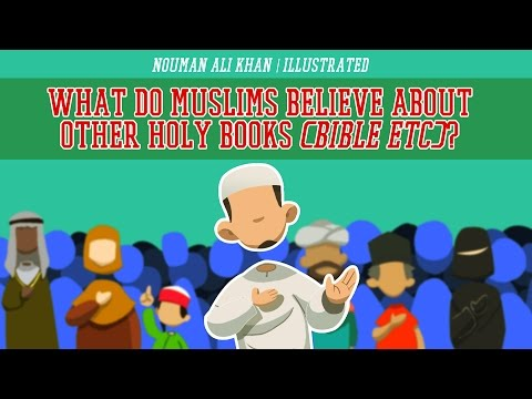 What Do Muslims Believe about Other Holy Books (Bible etc)? | illustrated