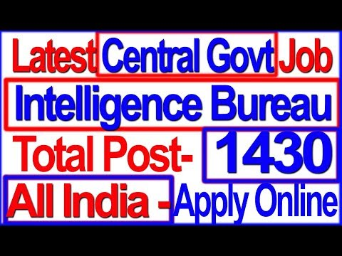 Apply Online   Intelligence Bureau 1430 Post   Latest Govt Job   IB Recruitment 2017