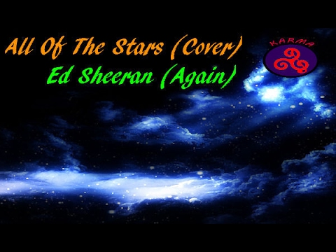 All Of The Stars - Ed Sheeran (Cover) - YouTube