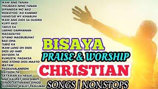 CHRISTIAN BISAYA SONGS   NONSTOP PRAISE SONGS