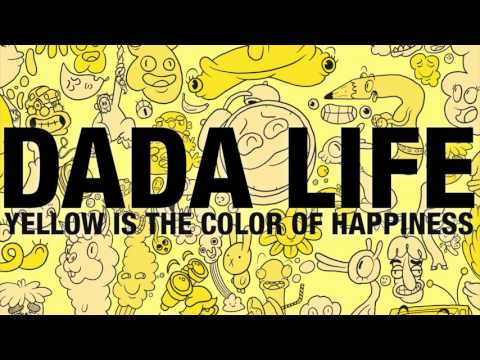 Dada Life - Yellow Is The Color Of Happiness (PREVIEW - OUT JUL 22)