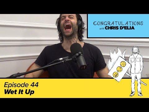 Congratulations Podcast w/ Chris D'Elia | EP44 - Wet It Up