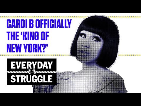 Cardi B officially the 'King of New York?' | Everyday Struggle