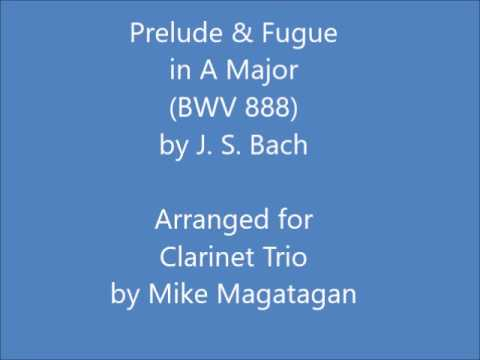 Prelude & Fugue in A Major (BWV 888) for Clarinet Trio