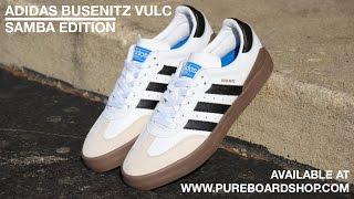 Porque Destierro canal  Adidas Busenitz Vulc Samba Edition Skate Shoe Review - YouTube