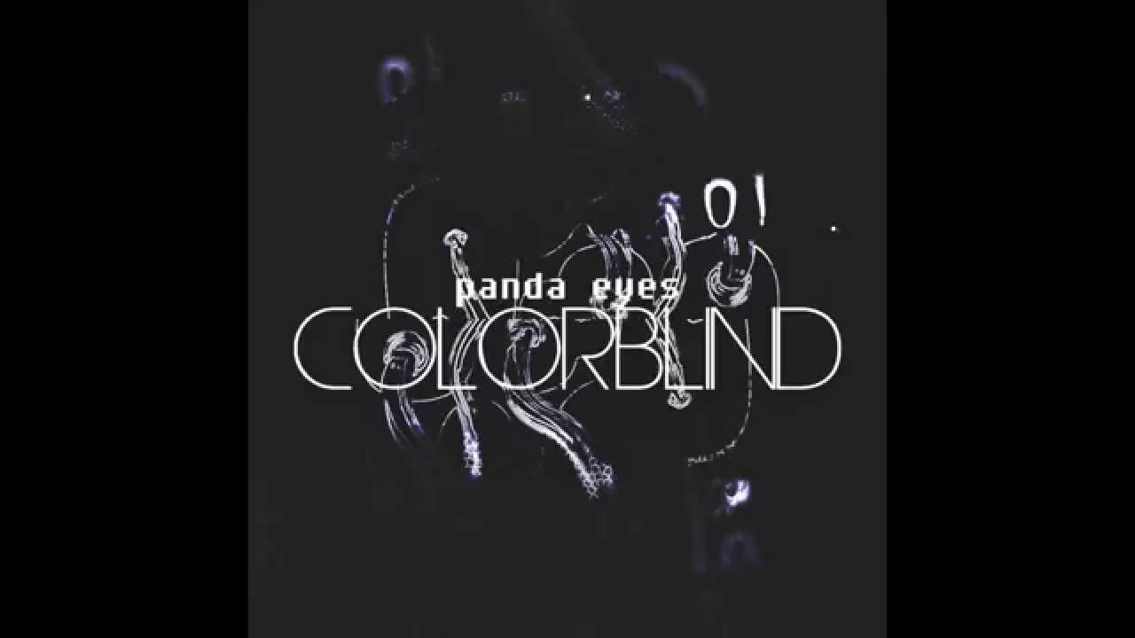 Panda Eyes Colorblind Original Mix Youtube