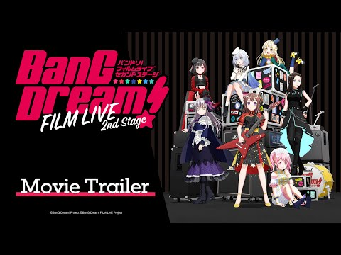 BanG Dream! FILM LIVE 2nd Stage ー Movie Trailer