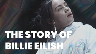 The Story Of Billie Eilish