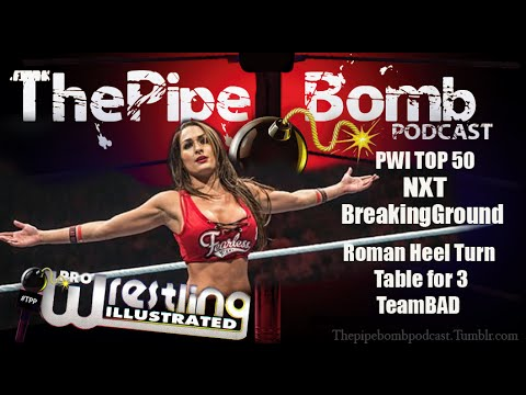 The PipeBomb Podcast #52 PWI TOP 50 ,...