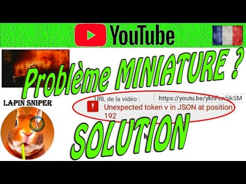 SOLUTION ERREUR MINIATURE YOUTUBE   Unexpected token v in JSON at position 192
