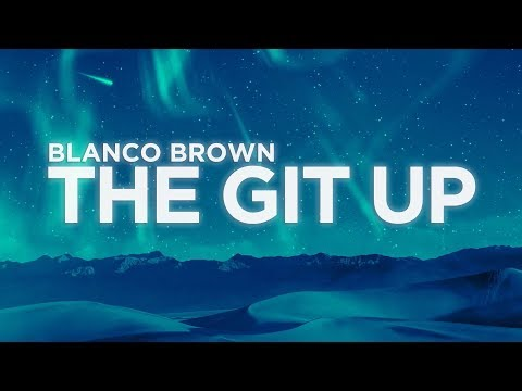 Blanco Brown - The Git Up (Lyrics)   Nabis Lyrics