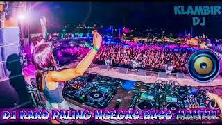 DJ KARO PALING NGEGAS BASS MANTUL
