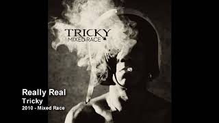Tricky - Really Real [2010 - Mixed Race]