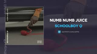 "ScHoolboy Q ""Numb Numb Juice"" (AUDIO)"
