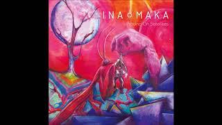 Ina Maka - Praying On Satellites (full Album 2018)