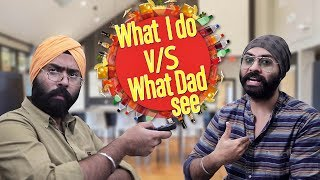 What I Do vs What Dad See | Harshdeep Ahuja