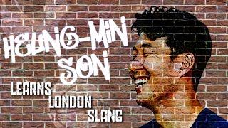HEUNG-MIN SON LEARNS LONDON SLANG WORDS | ft. Korean Billy
