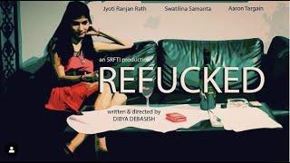 rEFUCKED a short film